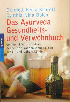 Das Ayurveda Gesundheits- und Verwöhnbuch